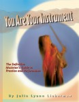 You Are Your Instrument The Definitive Musician's Guide To Practice and Performance by Julie Lyonn Lieberman from  in  category