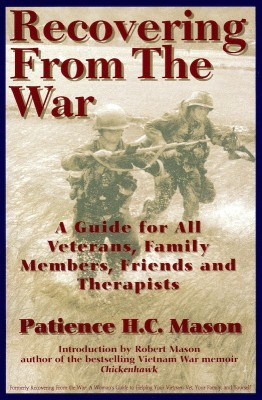 Recovering from the War A Guide for All Veterans, Family Members, Friends, and Therapists by Patience H. C. Mason from Bookbaby in Business & Management category