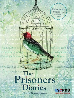The Prisoners' Diaries - Palestinian Voices from the Israeli Gulag by Norma Hashim from Bookbaby in Politics category
