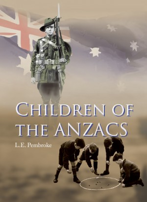 Children of the Anzacs  by L. E. Pembroke from Bookbaby in History category