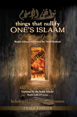 Things that Nullify One's Islaam by Shaykh Muhammad ibn 'Abdil-Wahhaab from Bookbaby in Religion category