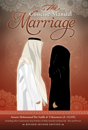 The Concise Manual of Marriage by Imaam Muhammad Ibn Saalih al-'Uthaymeen from Bookbaby in Religion category