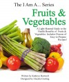 Fruits & Vegetables A Light-Hearted Guide to the Health Benefits of Fruits & Vegetables by Kathryn Hartwell from  in  category