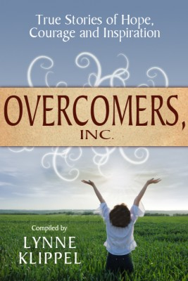 Overcomers, Inc True stories of hope, courage, and inspiration by Lynne Klippel from Bookbaby in Lifestyle category