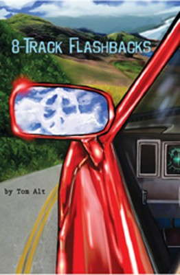 8-Track Flashbacks  by Tom Alt from Bookbaby in Autobiography,Biography & Memoirs category