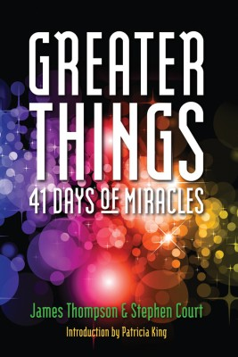 Greater Things 41 Days of Miracles by James Thompson from Bookbaby in Religion category