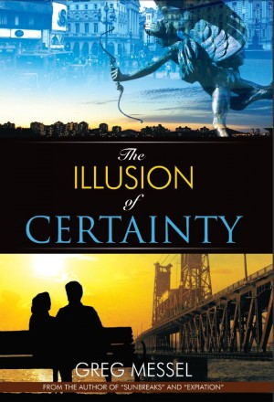 The Illusion of Certainty: A Modern Romance  by Greg Messel from Bookbaby in Romance category