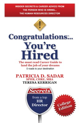 Congratulations... You're Hired! The must read Career Guide to land the job of your dreams College Edition by Patricia D. Sadar from Bookbaby in Business & Management category