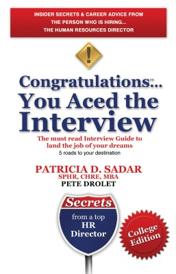 Congratulations... You Aced the Interview! The must read Interview Guide to land the job of your dreams College Edition by Patricia D. Sadar from Bookbaby in Business & Management category