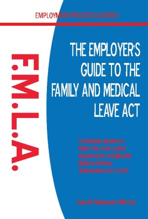 The Employer's Guide to the Family and Medical Leave Act  by Diane M Pfadenhauer, SPHR, Esq. from Bookbaby in Law category
