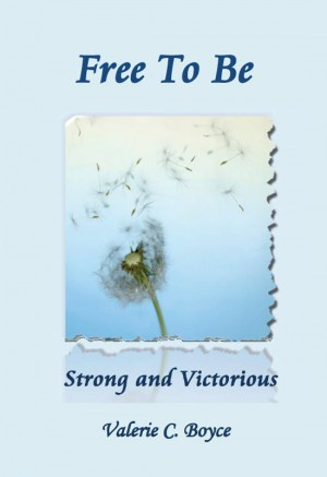 Free to Be Strong and Victorious by Valerie C. Boyce from Bookbaby in Religion category