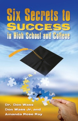 Six Secrets to Success for High School and College  by Don Wass from Bookbaby in General Novel category