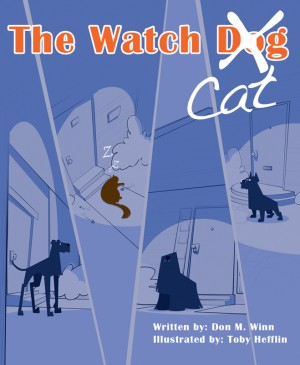 The Watch Cat A kids book about an ordinary housecat that stops a robbery just by being himself by Don M. Winn from Bookbaby in Children category
