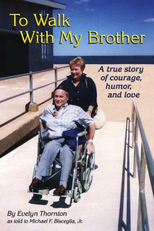 To Walk With My Brother A Story of Courage, Humor and Love by Evelyn Thornton from Bookbaby in Autobiography,Biography & Memoirs category