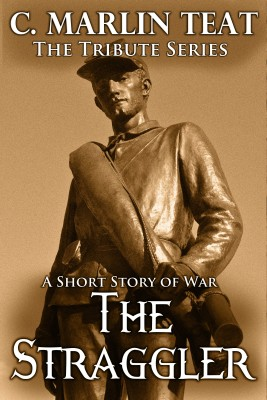 The Straggler - A Short Story of War by C. Marlin Teat from Bookbaby in General Novel category