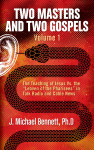 Two Masters and Two Gospels, Volume 1 by J. Michael Bennett from  in  category