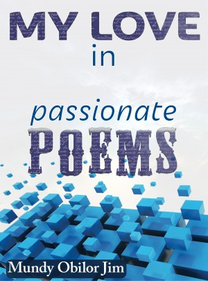 My Love In Passionate Poems by Mundy Obilor Jim from Bookbaby in Language & Dictionary category