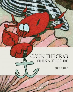Colin the Crab Finds a Treasure  by Tuula Pere from Bookbaby in Children category