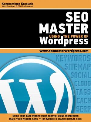 SEO Master Using the Power of WordPress  by Konstantinos Kreouzis from Bookbaby in Engineering & IT category