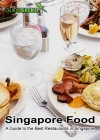 Singapore Food A Guide to the Best Restaurants in Singapore by GuideGecko from  in  category