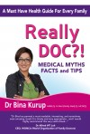 Really Doc?! - Medical Myths, Facts And Tips - text