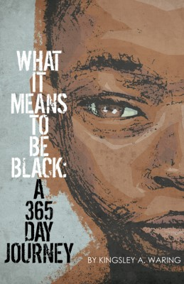 What It Means To Be Black: A 365 Day Journey by Kingsley A. Waring from Bookbaby in Politics category