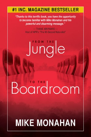 From the Jungle to the Boardroom by Mike Monahan from Bookbaby in Motivation category