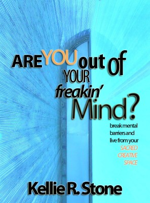 Are You Out Of Your Freakin' Mind? by Kellie R. Stone from Bookbaby in Motivation category