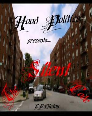 Hood Politics Presents... The Silent Code