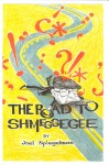 The Road to Shmeggegee - text