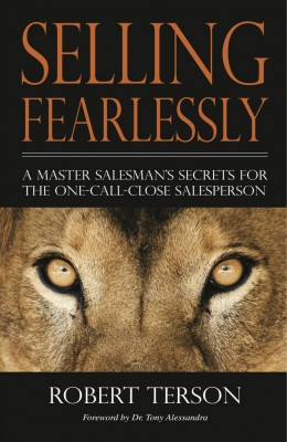 Selling Fearlessly - A Master Salesman's Secrets For The One-Call-Close Salesperson by Robert Terson from Bookbaby in Finance & Investments category