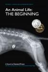 An Animal Life: The Beginning - text