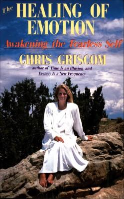 The Healing of Emotion - Awakening the Fearless Self