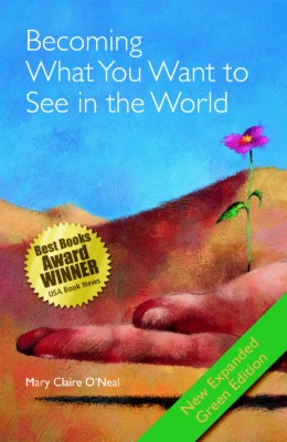 Becoming What You Want to See in the World by Mary Claire ONeal from Bookbaby in Motivation category