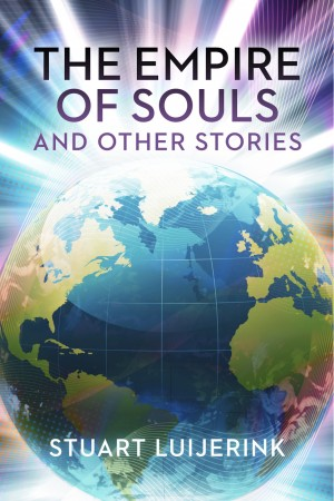 The Empire of Souls and Other Stories by Stuart Luijerink from Bookbaby in General Novel category