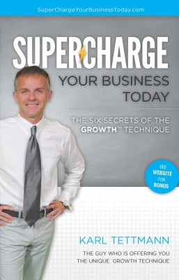 Supercharge Your Business Today by Karl Tettmann from Bookbaby in Business & Management category
