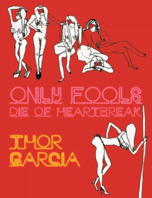 Only Fools Die of Heartbreak by Thor Garcia from Bookbaby in General Novel category