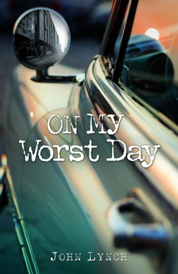 On My Worst Day by John Lynch from Bookbaby in Autobiography,Biography & Memoirs category