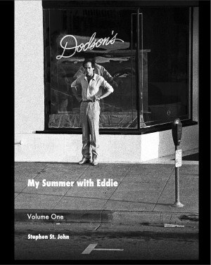 My Summer with Eddie - Volume One - The Shortest Short Stories of 7552 Melrose Ave. by Stephen St. John from Bookbaby in General Novel category