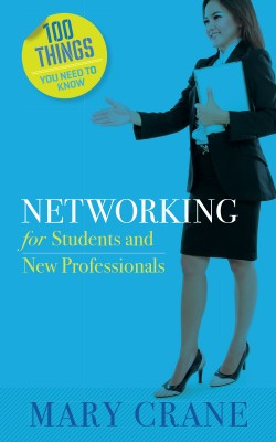 100 Things You Need to Know: Networking by Mary Crane from Bookbaby in Business & Management category