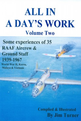 All in a Day's Work Volume Two - Some experiences of 35 RAAF Aircrew and Ground Staff 1939-1967 by JimTurner from Bookbaby in History category