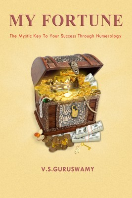 My Fortune - The Mystic Key to Your Success Through Numerology by V.S. Guruswamy from Bookbaby in Religion category