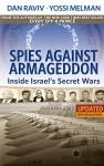Spies Against Armageddon -- Inside Israels Secret Wars - text