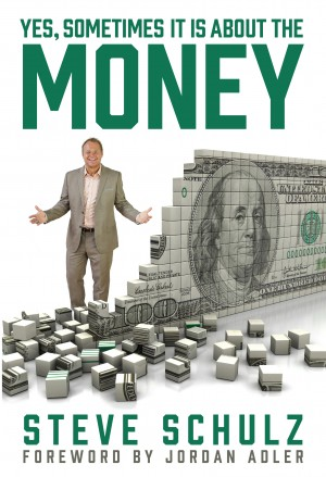 Yes, Sometimes It Is About the Money by Steve Schulz from Bookbaby in Finance & Investments category