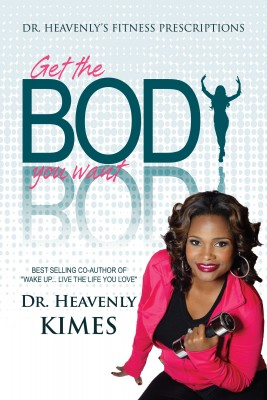 Dr. Heavenly's Fitness Prescriptions - Get the BODY You Want by Dr. Heavenly Kimes from Bookbaby in Family & Health category