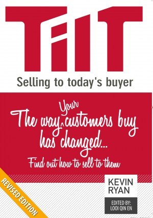 TILT Selling to Today's Buyer - The Way Your Customers Buy Has Changed...Find Out How to Sell to Them by Kevin Ryan from Bookbaby in Finance & Investments category