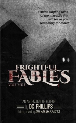 Frightful Fables: Volume I by D.C. Phillips from Bookbaby in General Novel category