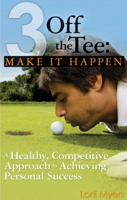 Make it Happen - A Healthy, Competitive Approach to Achieving Personal Success by Lorii Myers from Bookbaby in Lifestyle category