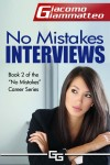 No Mistakes Interviews - How To Get The Job You Want by Giacomo Giammatteo from  in  category