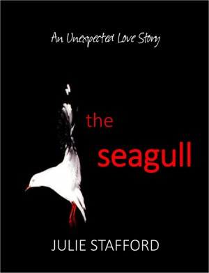 The Seagull - An Unexpected Love Story by Julie Stafford from Bookbaby in Autobiography,Biography & Memoirs category